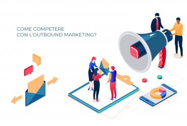 Outbound Marketing: Consigli e Strumenti per Incrementare le Vendite Outbound